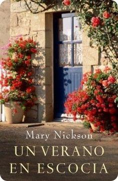 """""""Un verano en Escocia"""" de Mary Nickson. La llegada de la hermana de Isobel a la granja donde vive, hace la vida difícil para todos. Isobel y Giles viven con sus dos hijos en una soberbia casa. Tenían un sueño, convertir los graneros en un centro cultural y están a punto de inaugurarlo. entonces llega Lorna, hermana mayor de Isobel y antigua novia de Giles. que se hacer cargo de la administración. Pero Lorna quiere todo lo que tiene Isobel... marido incluido. Signatura: N NIC ver. 1/9/2014"""