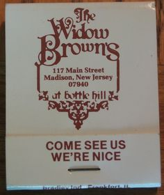 "The Widow Brown's ""Come See Us - We're Nice!"" #matchbook To order your business' own branded #matchbooks call TheMatchGroup @ 800.605.7331 or go to www.GetMatches.com today!"