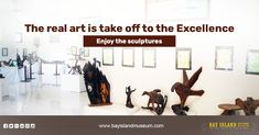 Enjoy the Real Art - Bay Island Museum #Real #Art #Sculptures #