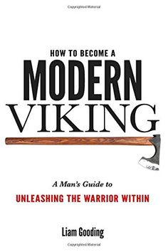How To Become A Modern Viking: A Man's Guide To Unleashing The Warrior Within by Mr Liam Gooding http://www.amazon.com/dp/1530623715/ref=cm_sw_r_pi_dp_3-W.wb1F6J5AY