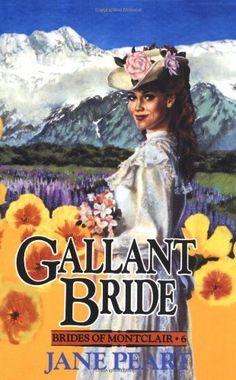Gallant Bride (Brides of Montclair, Book 6) by Jane Peart, http://www.amazon.com/dp/0310670012/ref=cm_sw_r_pi_dp_h9g2qb1XYJX13