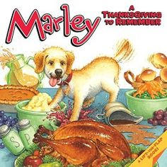 Marley: A Thanksgiving to Remember John Grogan 9780061855917 Marley celebrates his first Thanksgiving in this lift-the-flap storybook. Preschool Books, Toddler Preschool, Book Activities, Holiday Activities, Thanksgiving Books, Thanksgiving Preschool, John Grogan, Marley Family, Literacy Day