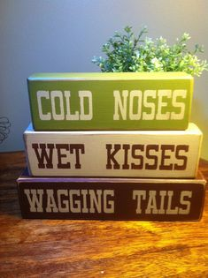distressed wood block sign set dog lovers wagging tails cold noses custom pet gift - love these colors - all i'm missing is the dog Dog Crafts, Animal Crafts, Game Mode, Crazy Dog Lady, Dog Rooms, Aggressive Dog, Dog Signs, Wall Signs, Training Your Dog