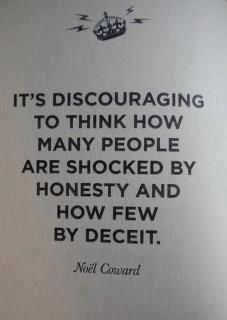 It's discouraging to think how many people are shocked by honesty and how few by deceit | Anonymous ART of Revolution