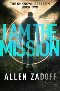 I Am The Mission by Allen Zadoff | Alexia's Books and Such #bookreview