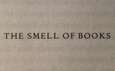 The smell of books...