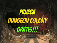 PRUEBA DUNGEON COLONY PC GRATIS!!!!