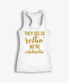 Bridi'n Dirty & They See Us Rollin' We're Celebratin' Tank Tops Set