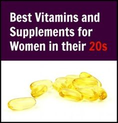 Best Vitamins and Supplements for Women in their 20s