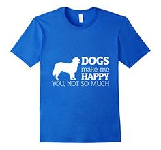 Men's Dogs Make Me Happy You Not Much Dog Lover Gift T-Sh...