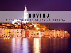 Rovinj Travel Blog. The picturesque Istrian town adorning many postcards is Rovinj - and here are list of things to do in Rovinj to keep you busy all week.