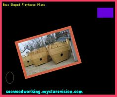 Boat Shaped Playhouse Plans 170623 - Woodworking Plans and Projects!