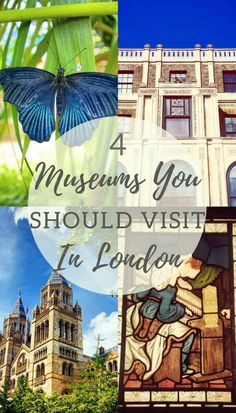 Top London Museums: 4 museums you should visit in London, England!