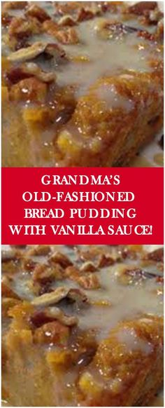 Grandma�s Old-Fashioned Bread Pudding with Vanilla Sauce! #breadrecipes #foodlover #homecooking #cooking #cookingtips