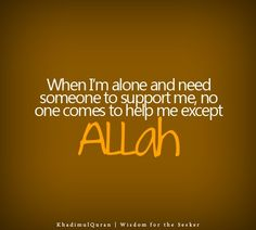Welcome to My Merciful Allah Channel. Our intention is to just spread our beloved religion Islam. May Allah (swt) help us in this purpose. Beautiful Quotes About Allah, Beautiful Islamic Quotes, Islamic Inspirational Quotes, Quotes About God, Allah Help Me, Allah God, Allah Islam, Islam Quran, Learn To Fight Alone