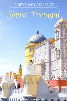 A day trip to see fairytale castles in Sintra is a must when visiting Portugal! Here is a quick guide on everything you need to know!