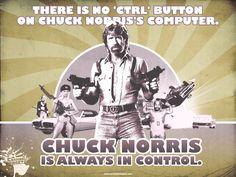 Chuck Norris is always in control.