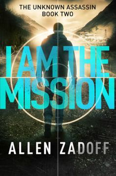 Teen Zone: I Am The Mission by Allen Zadoff