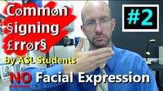 One of the most common signing errors made by ASL students is the lack of facial expression. Facial expression is critical in ASL and plays a role in grammar...