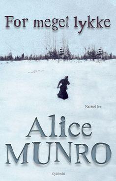 """Alice Munroe: """"For meget lykke"""""""