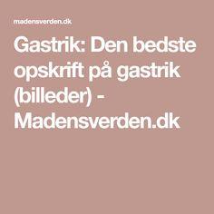 Gastrik: Den bedste opskrift på gastrik (billeder) - Madensverden.dk