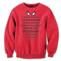 Im Not Saying im Spiderman Sweatshirt - Fandom Shirts - Ideas of Fandom Shirts - Im Not Saying im Spiderman Sweatshirt Fandom Outfits, Funny Outfits, Cool Outfits, Spiderman Shirt, Marvel Shirt, Spiderman Outfit, Marvel Sweatshirt, Cool Shirts, Funny Shirts