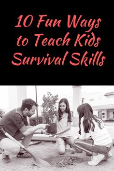 I believe teaching kids survival skills and what should be done in an emergency are of the utmost importance.