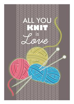 all you knit is love....