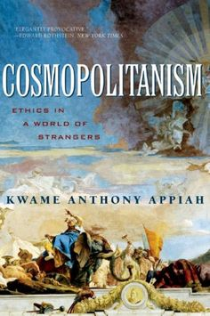 Bestseller Books Online Cosmopolitanism: Ethics in a World of Strangers (Issues of Our Time) Kwame Anthony Appiah $10.85  - http://www.ebooknetworking.net/books_detail-039332933X.html