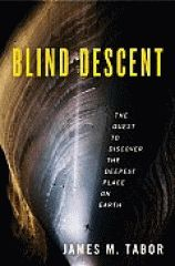 May 5 Selection: Blind Descent: the quest to discover the deepest place on earth, by James Tabor. All about the sport and science of supercaving