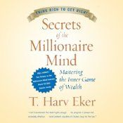 In his groundbreaking Secrets of the Millionaire Mind, T. Harv Eker states: Give me five minutes, and I can predict your financial future for the rest of your life! Eker does this by identifying your money and success blueprint. This blueprint determines your financial life. If your money blueprint is not set for a high level of success, you will never have a lot of money, and if somehow you do, you will most likely lose it!