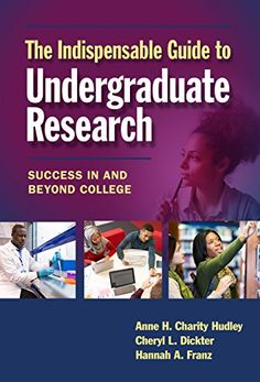 The Indispensable Guide to Undergraduate Research: Success in and Beyond College, http://www.amazon.com/gp/product/B06XXDLRY2/ref=cm_sw_r_pi_eb_Eqt4ybPFSAZCJ