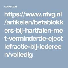 https://www.ntvg.nl/artikelen/betablokkers-bij-hartfalen-met-verminderde-ejectiefractie-bij-iedereen/volledig