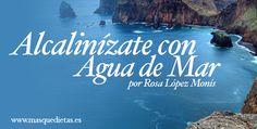 Alcalinízate con Agua de Mar