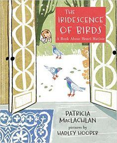 The Iridescence of Birds: A Book About Henri Matisse eBook: Patricia MacLachlan, Hadley Hooper: Amazon.es: Tienda Kindle