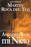 Aventura con mi nieto, an ebook by Martín Roca del Teg at Smashwords