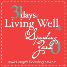31 Days of Living Well & Spending Zero.  Freeze your spending.  Change Your Life.  Awesome way to reset your spending patterns or kick-start...