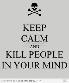 Kill People In Your Mind
