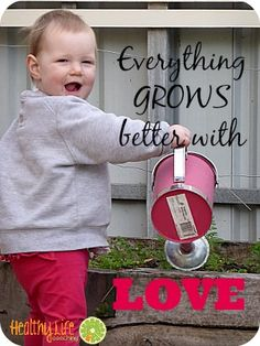 Everything Grows Better with Love   Healthy Life Coaching www.healthylifecoaching.com.au  Balance for Busy Mums