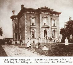 Tyler Mansion, now the site of the Bulkley Building :: PlayhouseSquare Archives