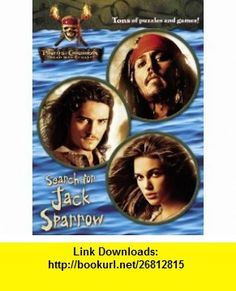 Search for Jack Sparrow (Deluxe Coloring Book) (Pirates of the CaribbeanDead Mans Chest) (9780736423847) Cynthia Hands, Disney Storybook Artists , ISBN-10: 0736423842  , ISBN-13: 978-0736423847 ,  , tutorials , pdf , ebook , torrent , downloads , rapidshare , filesonic , hotfile , megaupload , fileserve