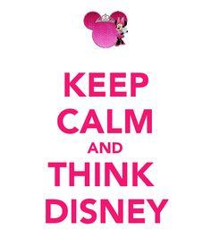 Keep Calm and Think Disney
