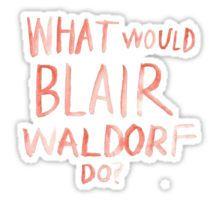 Gossip Girl: What Would Blair Waldorf Do? Watercolor Pegatina