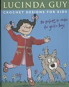 Crochet designs for kids : 20 projects to make for girls & boys