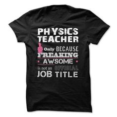 Awesome Physics Teacher T Shirts, Hoodies. Get it now ==► https://www.sunfrog.com/Funny/Awesome-Physics-Teacher-Shirts.html?41382