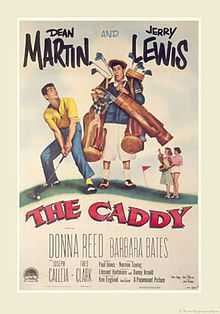 The Caddy    Directed by	Norman Taurog  Produced by	Paul Jones  Written by	Danny Arnold  Edmund Hartmann  Starring	Dean Martin  Jerry Lewis  Donna Reed  Studio	York Pictures Corporation  Distributed by	Paramount Pictures  Release date(s)	August 10, 1953