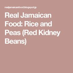 Real Jamaican Food: Rice and Peas (Red Kidney Beans) - Modern Veggie Side Dishes, Rice Dishes, Food Dishes, Jamacian Jerk Chicken, Chicken Salad With Apples, Rice And Peas, Easy Family Dinners, Island Food, Jamaican Recipes