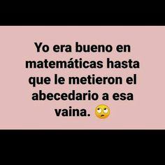 Mexican Funny Memes, Funny Spanish Memes, Funny Jokes, Words Quotes, Life Quotes, I Feel Stupid, Funny Questions, Pinterest Memes, Inspirational Phrases