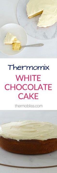 Thermomix White Chocolate Cake