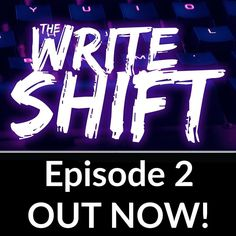 Hey everyone! Episode 2 of #TheWriteShift is out now! Get it on iTunes Pocket Casts or Stitcher!